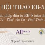 """Hội thảo EB5 """"Giải pháp di trú toàn diện"""" cho nhà đầu tư"""
